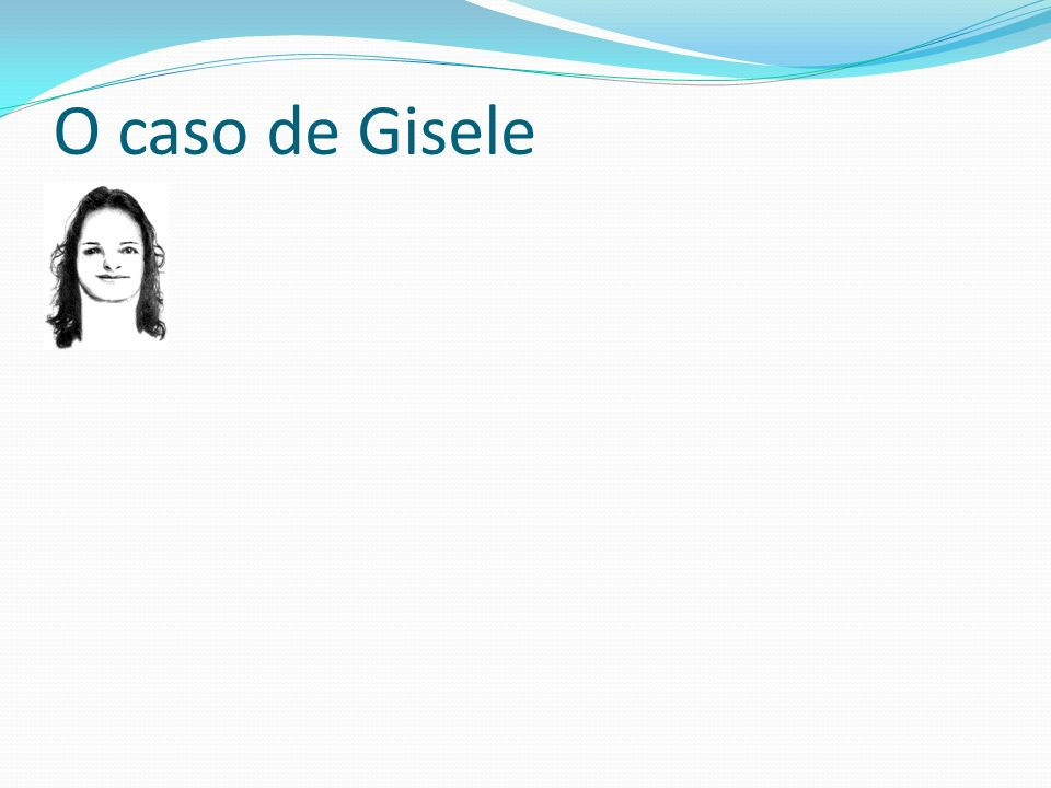 O caso de Gisele