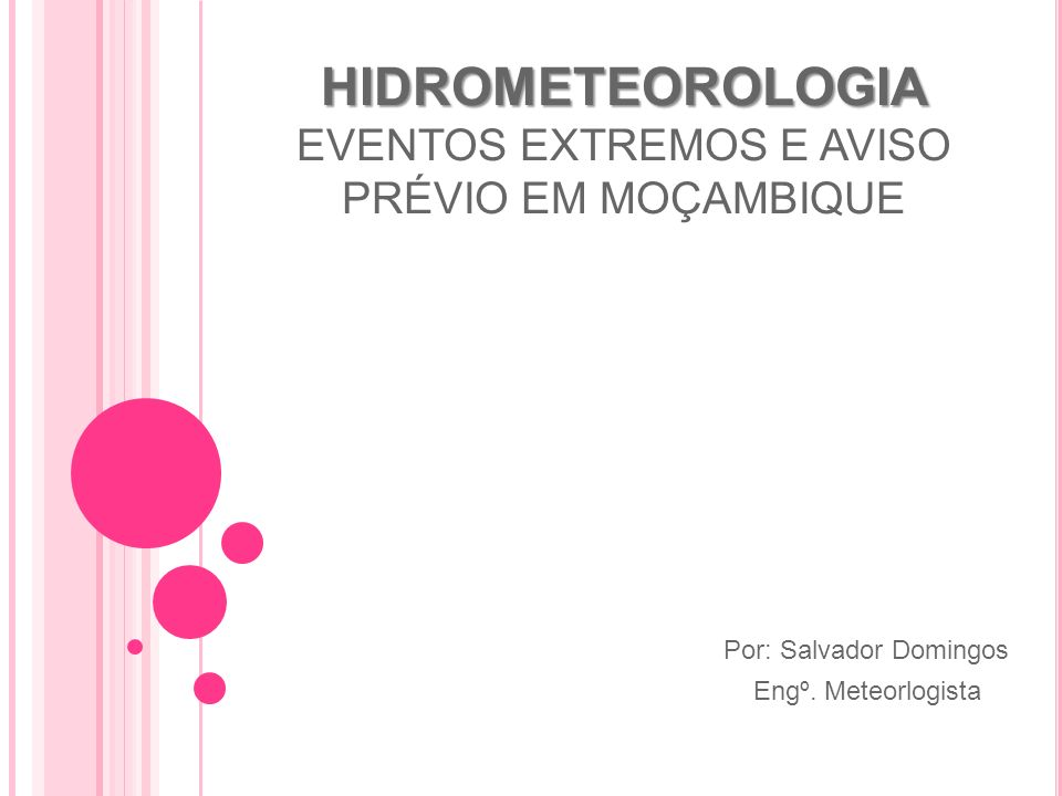 HIDROMETEOROLOGIA EVENTOS EXTREMOS E AVISO PRÉVIO EM MOÇAMBIQUE