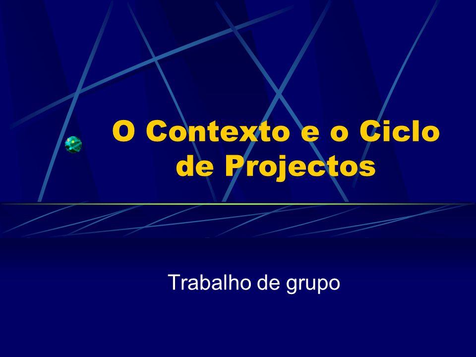 O Contexto e o Ciclo de Projectos