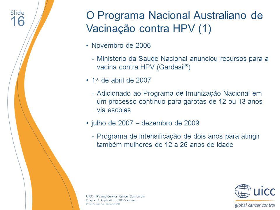 16 O Programa Nacional Australiano de Vacinação contra HPV (1) Slide