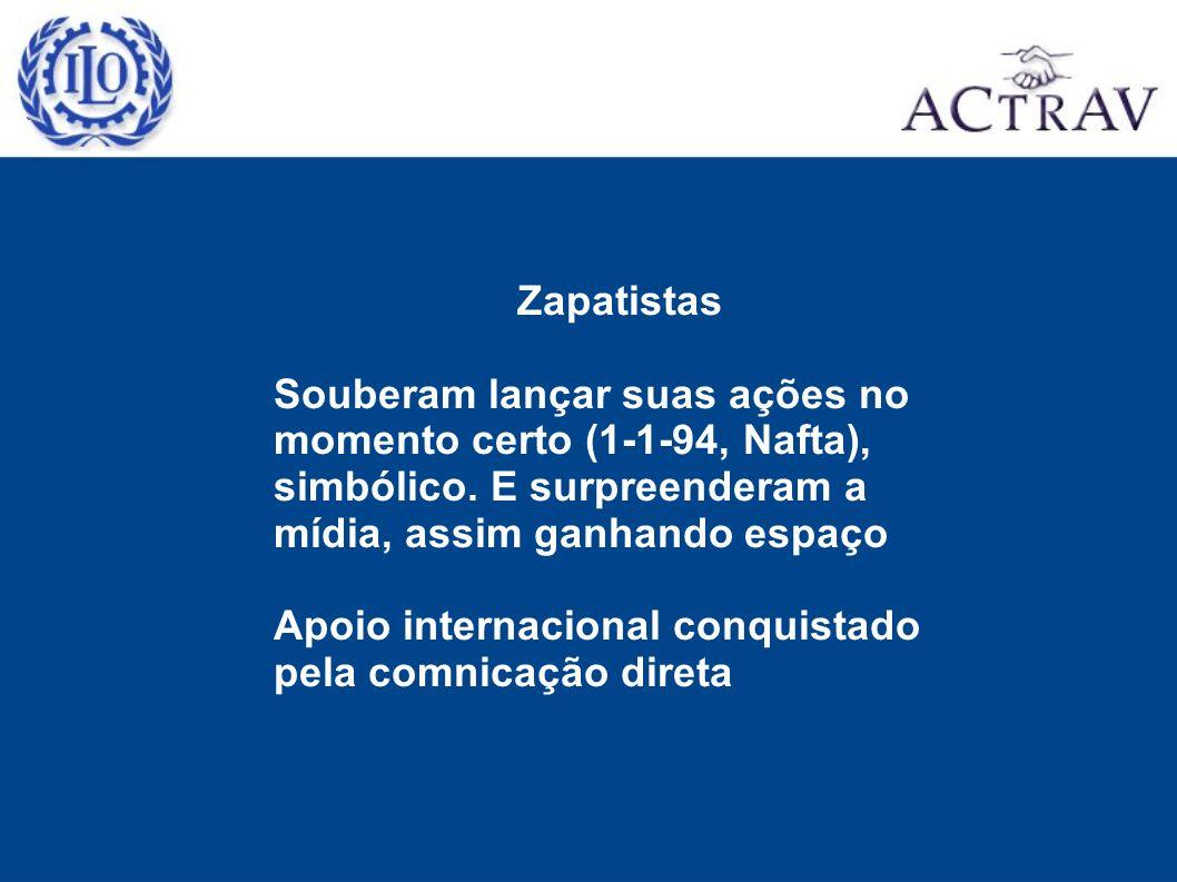 Zapatistas Souberam lançar suas ações no momento certo (1-1-94, Nafta), simbólico. E surpreenderam a mídia, assim ganhando espaço.