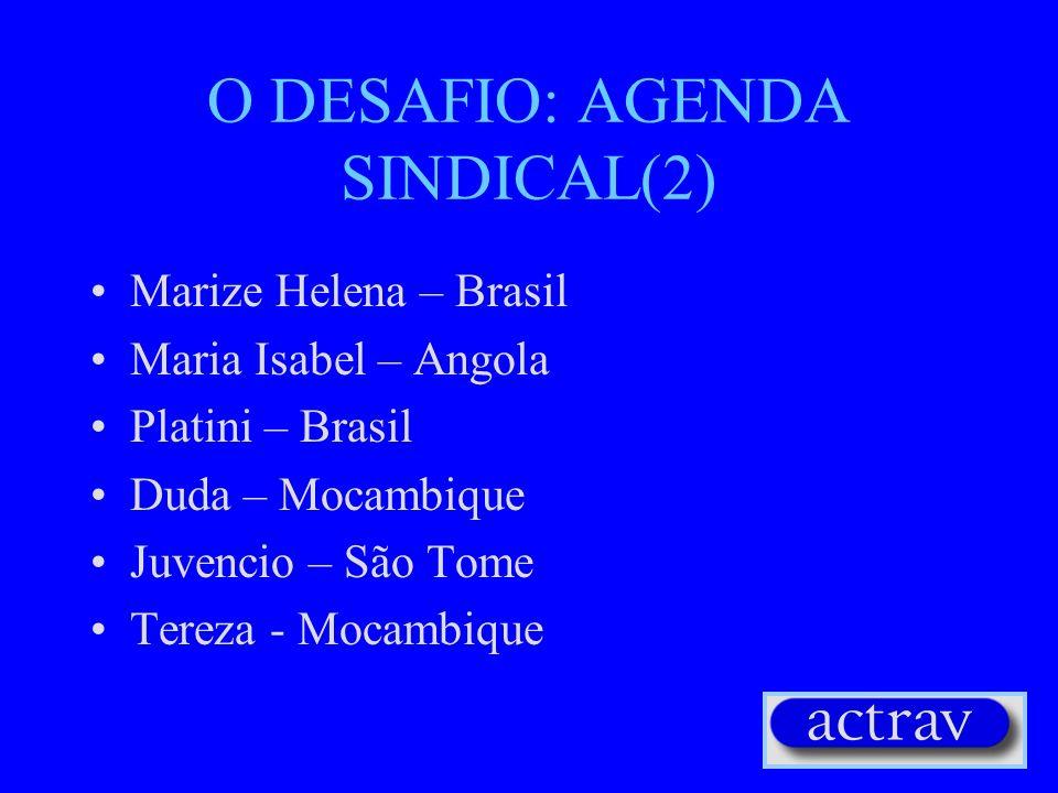 O DESAFIO: AGENDA SINDICAL(2)