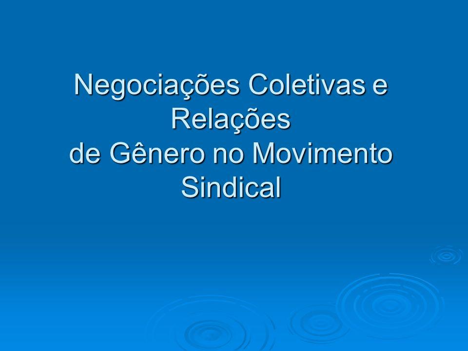 Negociações Coletivas e Relações de Gênero no Movimento Sindical
