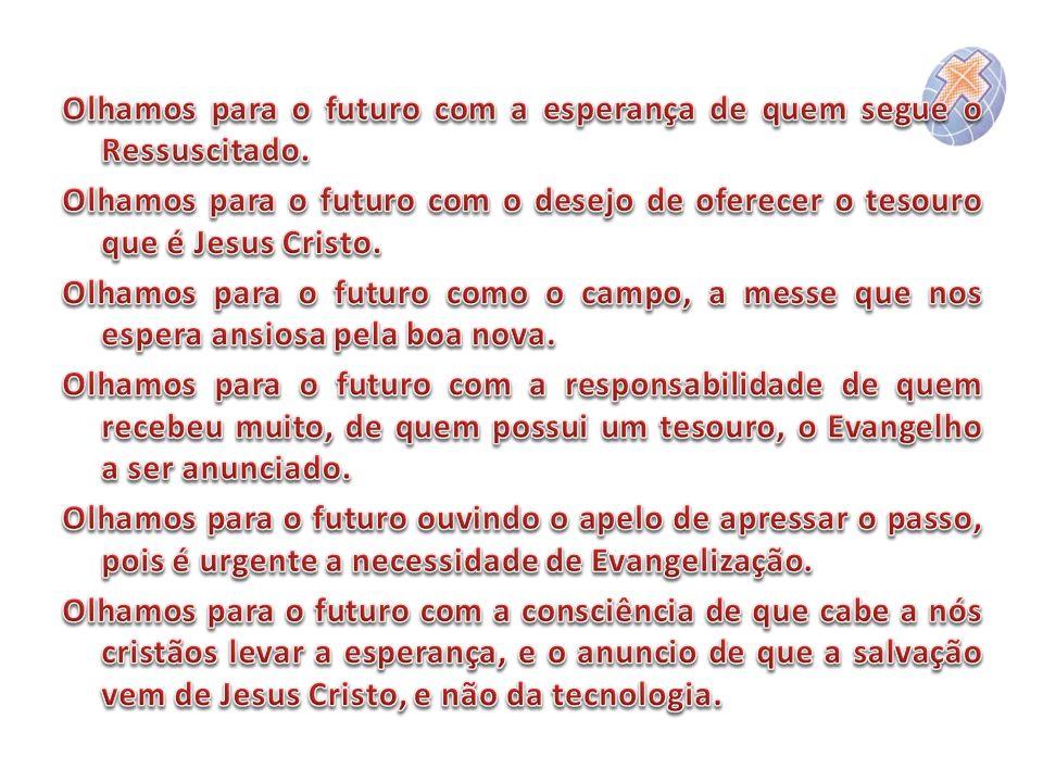 Olhamos para o futuro com a esperança de quem segue o Ressuscitado