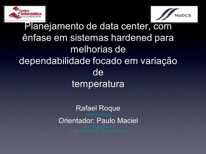 Planejamento de data center, com ênfase em sistemas hardened para melhorias de dependabilidade focado em variação de temperatura