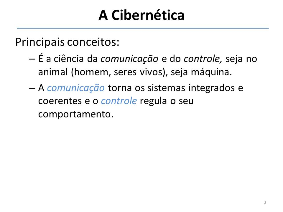 A Cibernética Principais conceitos: