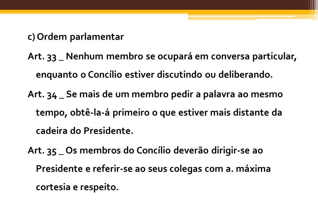 c) Ordem parlamentar Art