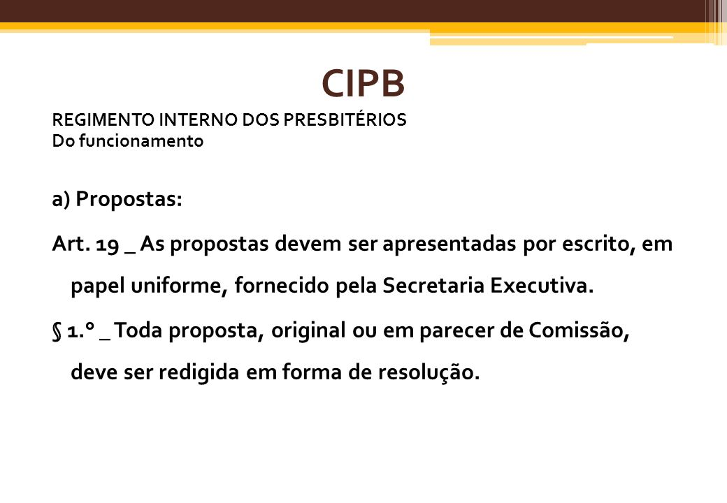 CIPBREGIMENTO INTERNO DOS PRESBITÉRIOS. Do funcionamento. a) Propostas: