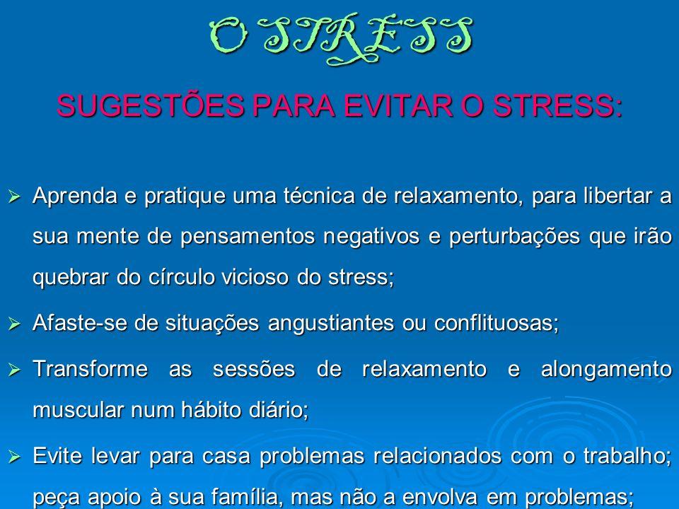 SUGESTÕES PARA EVITAR O STRESS: