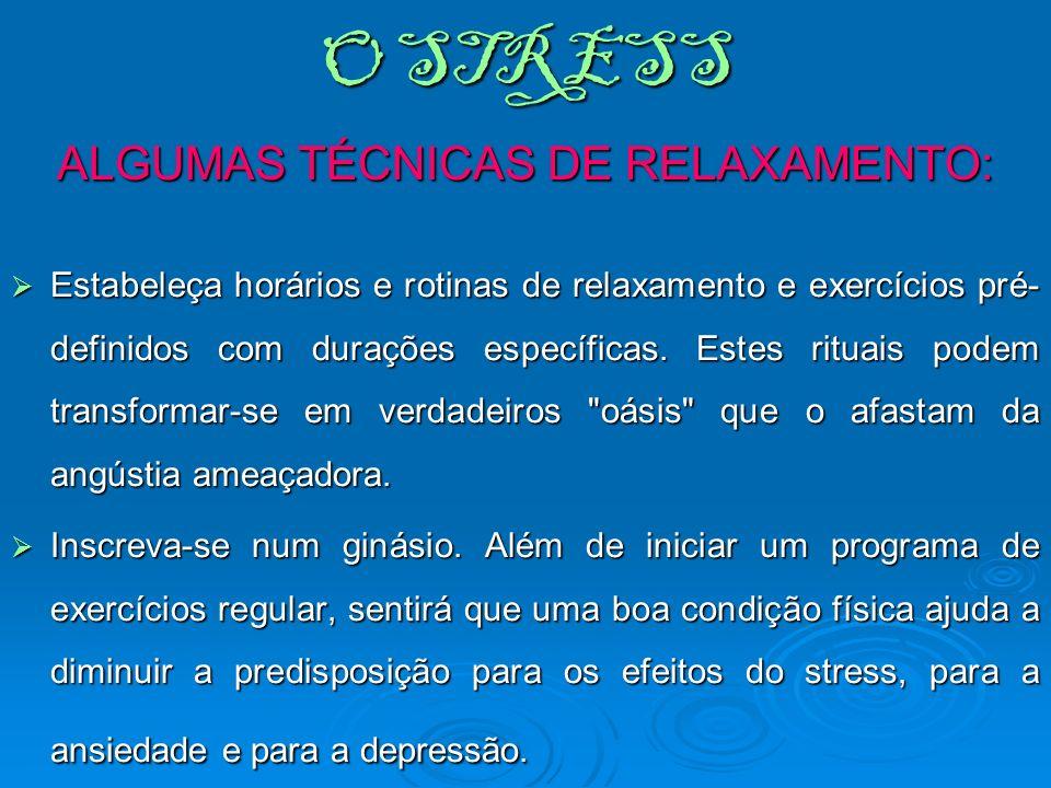 ALGUMAS TÉCNICAS DE RELAXAMENTO: