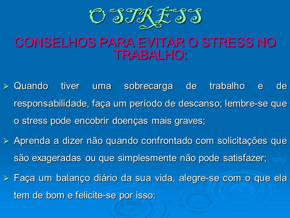 CONSELHOS PARA EVITAR O STRESS NO TRABALHO: