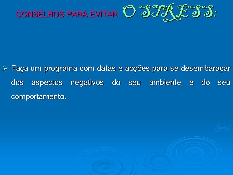 CONSELHOS PARA EVITAR O STRESS: