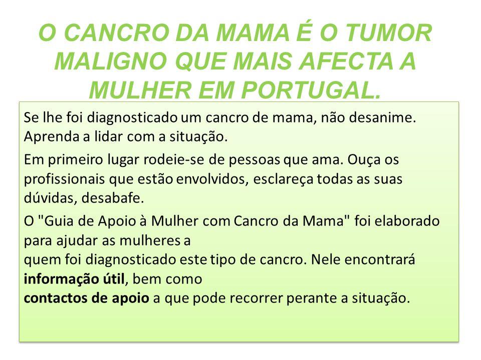 O cancro da mama é o tumor maligno que mais afecta a mulher em Portugal.