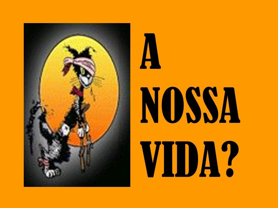 A NOSSA VIDA