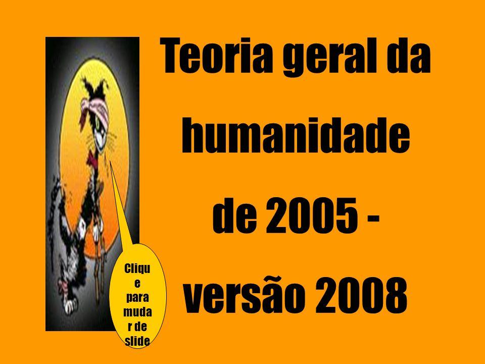 Teoria geral da humanidade de 2005 -