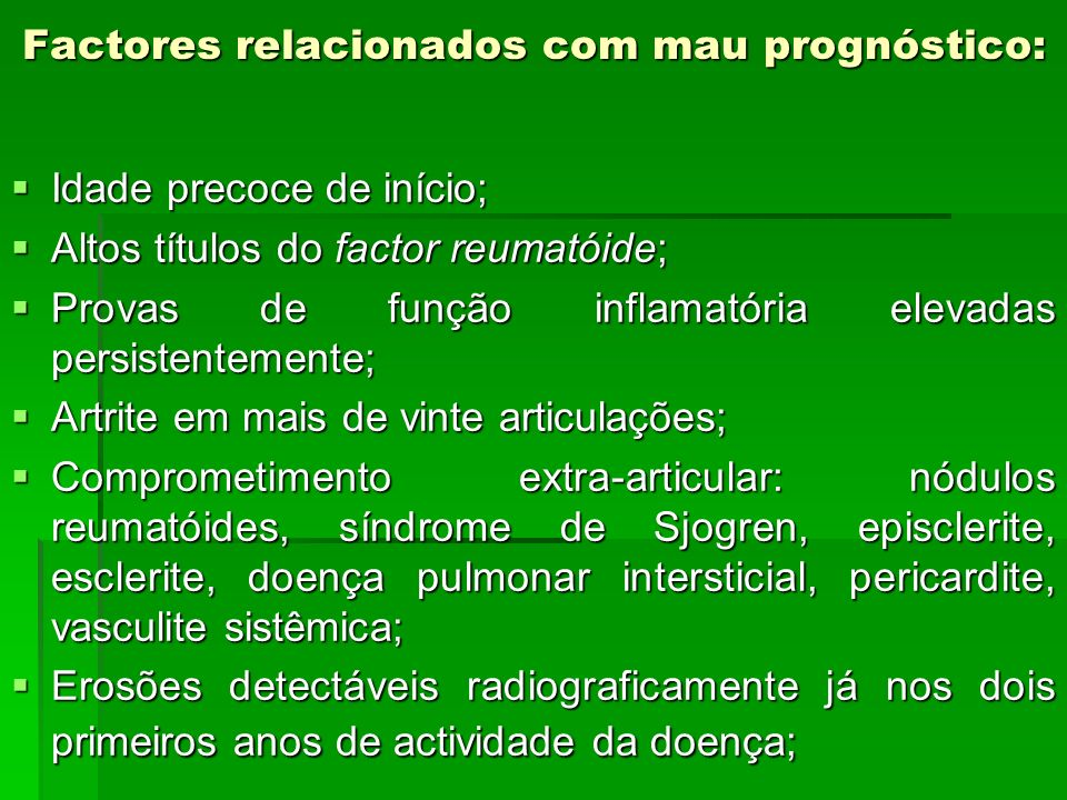 Factores relacionados com mau prognóstico: