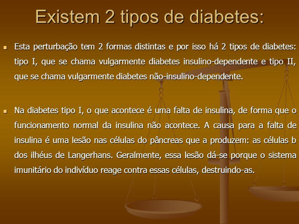 Existem 2 tipos de diabetes: