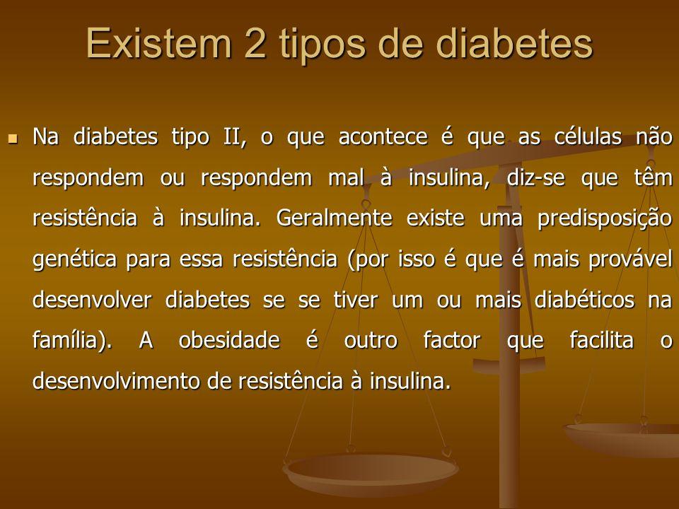 Existem 2 tipos de diabetes