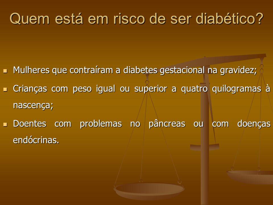 Quem está em risco de ser diabético