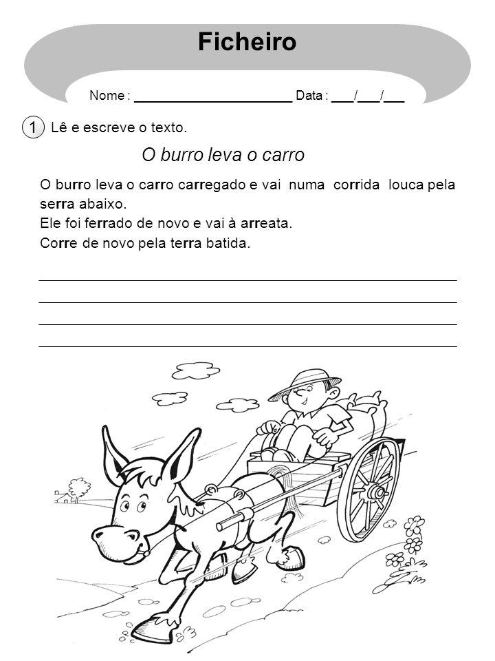 Ficheiro O burro leva o carro 1 Lê e escreve o texto.