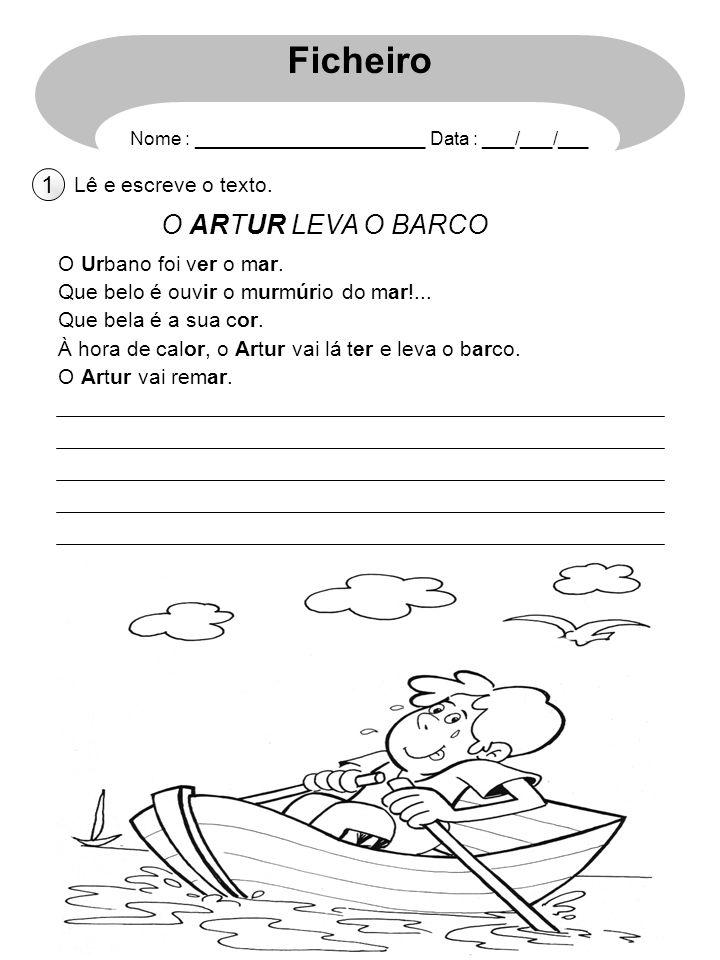 Ficheiro O ARTUR LEVA O BARCO 1 Lê e escreve o texto.