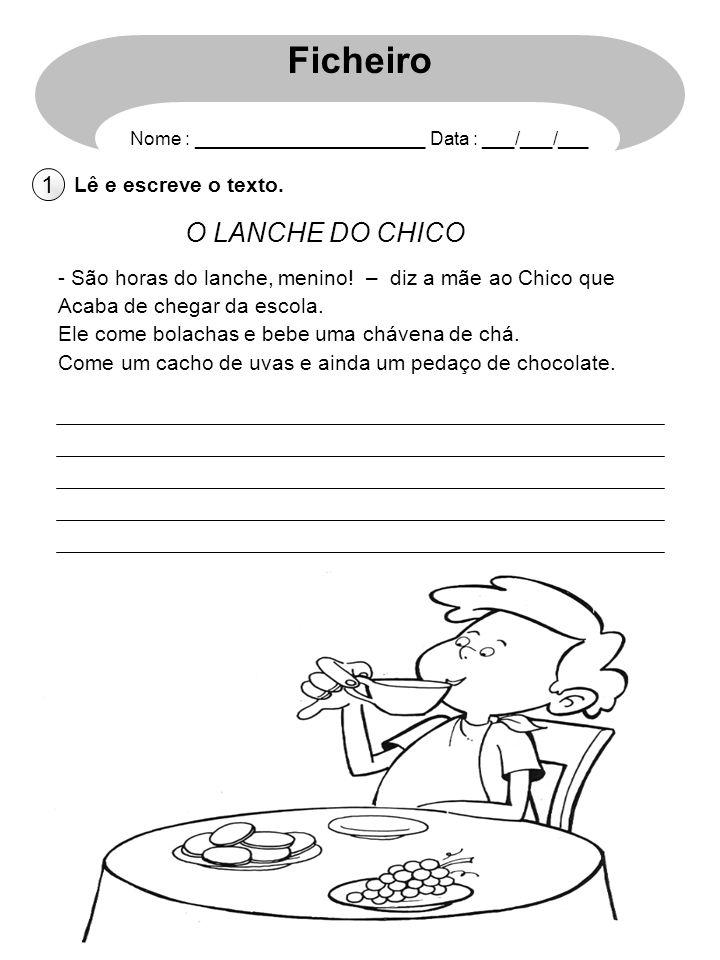 Ficheiro O LANCHE DO CHICO 1 Lê e escreve o texto.