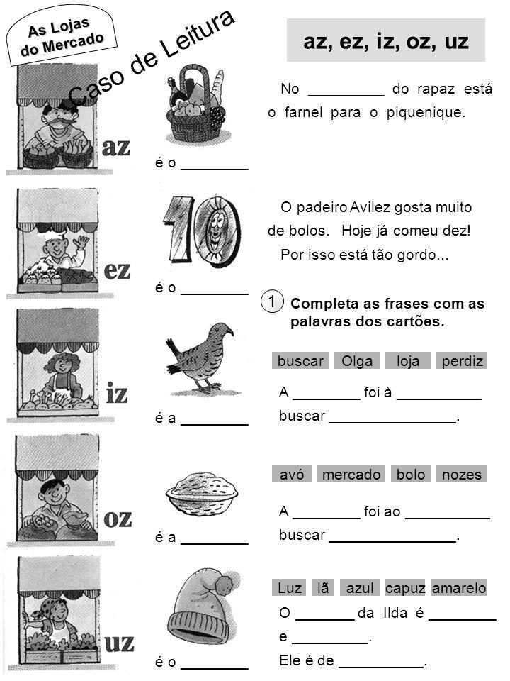 Caso de Leitura az, ez, iz, oz, uz 1 As Lojas do Mercado