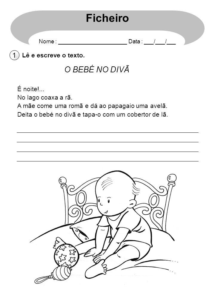 Ficheiro O BEBÉ NO DIVÃ 1 Lê e escreve o texto. É noite!...