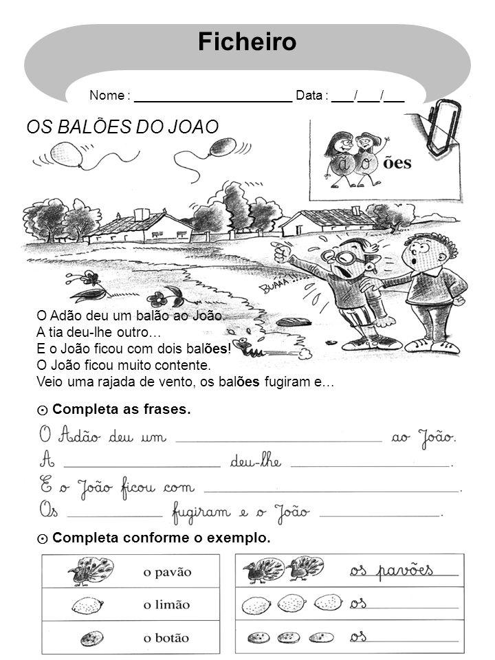 Ficheiro OS BALÕES DO JOÃO ⊙ Completa as frases.