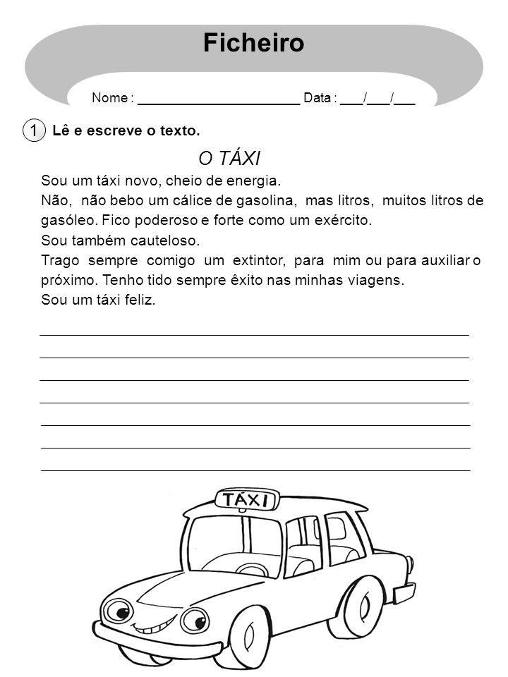 Ficheiro O TÁXI 1 Lê e escreve o texto.