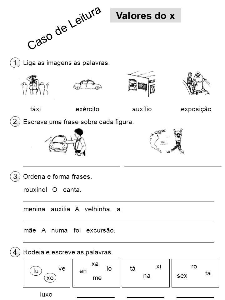 Caso de Leitura Valores do x 1 2 3 4 Liga as imagens às palavras. táxi