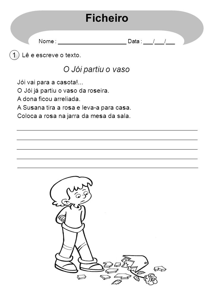 Ficheiro O Jói partiu o vaso 1 Lê e escreve o texto.