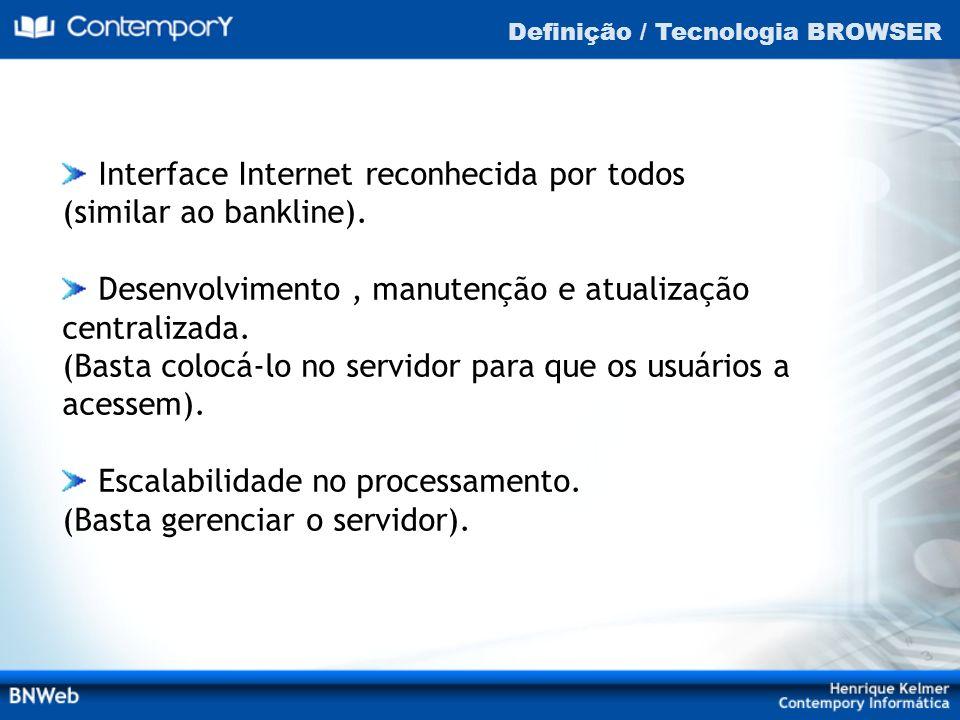 Interface Internet reconhecida por todos (similar ao bankline).