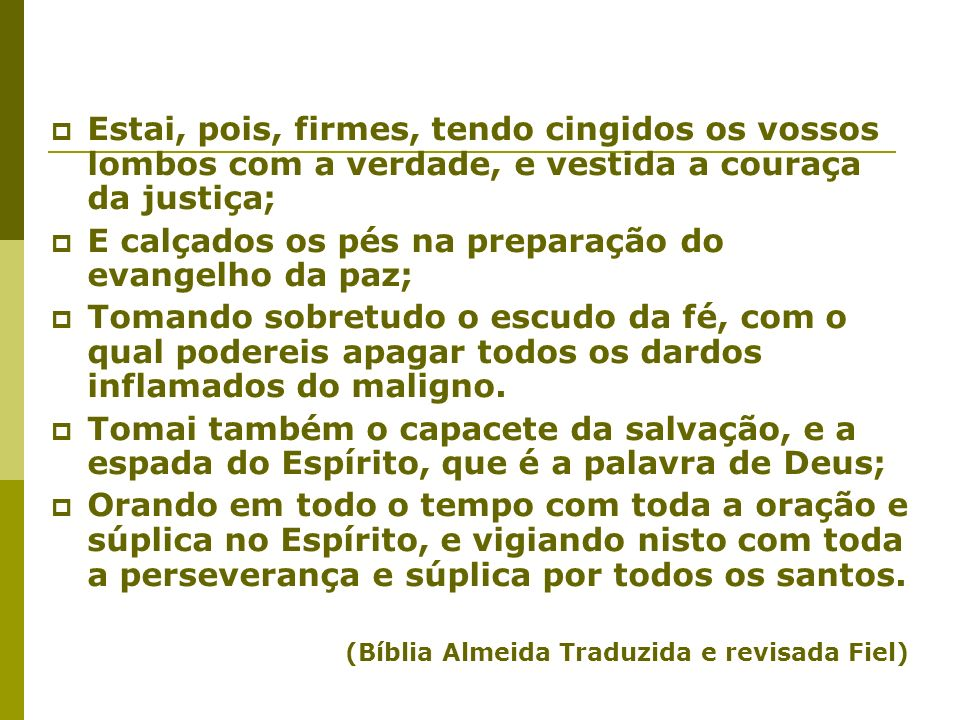 E calçados os pés na preparação do evangelho da paz;