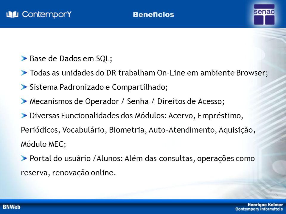 Todas as unidades do DR trabalham On-Line em ambiente Browser;