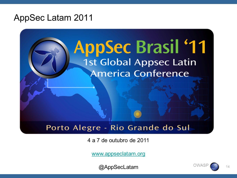 AppSec Latam 2011 4 a 7 de outubro de 2011 www.appseclatam.org