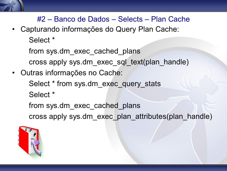 #2 – Banco de Dados – Selects – Plan Cache