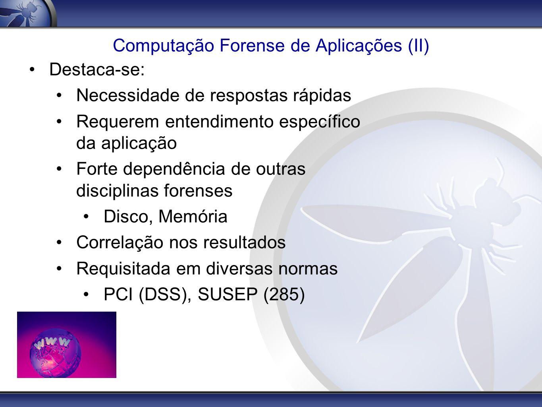 Computação Forense de Aplicações (II)