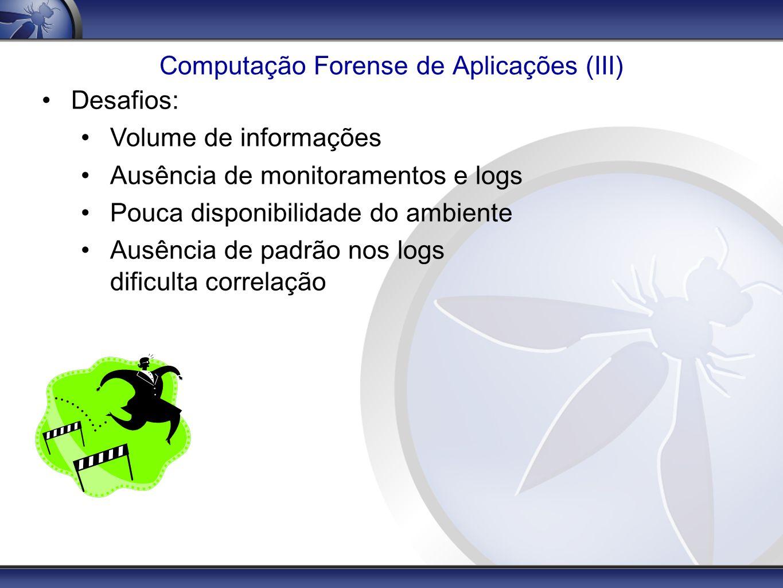 Computação Forense de Aplicações (III)