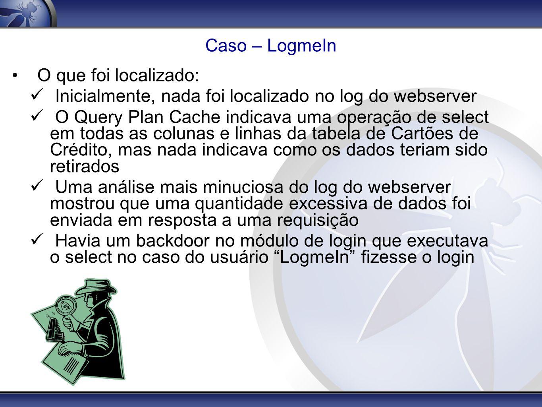 Caso – LogmeIn O que foi localizado: Inicialmente, nada foi localizado no log do webserver.