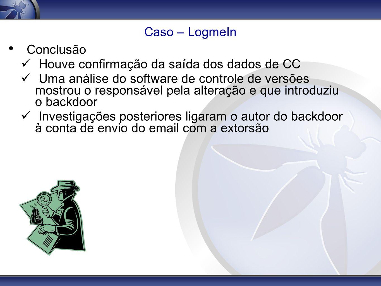 Conclusão Caso – LogmeIn Houve confirmação da saída dos dados de CC