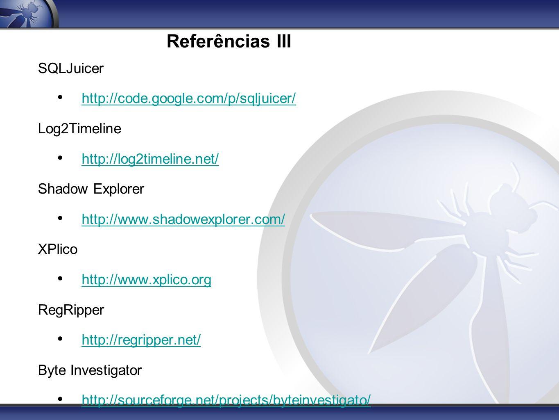 Referências III SQLJuicer http://code.google.com/p/sqljuicer/