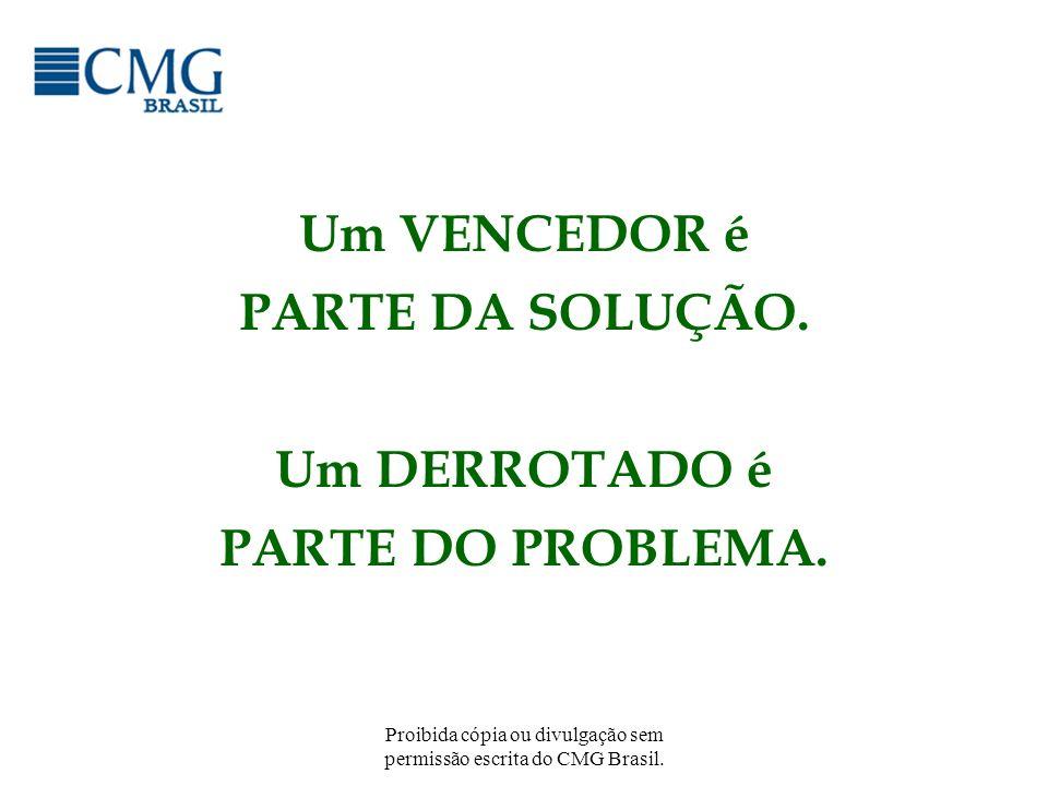 Um VENCEDOR é PARTE DA SOLUÇÃO. Um DERROTADO é PARTE DO PROBLEMA.