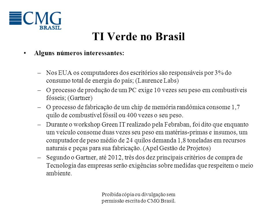 Proibida cópia ou divulgação sem permissão escrita do CMG Brasil.