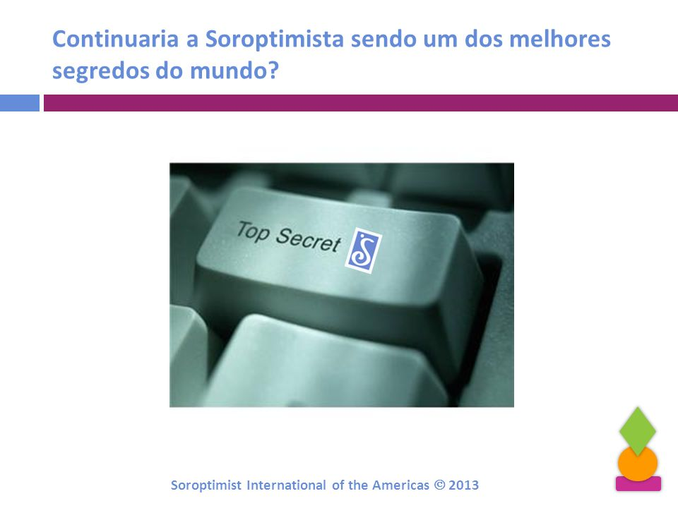 Continuaria a Soroptimista sendo um dos melhores segredos do mundo
