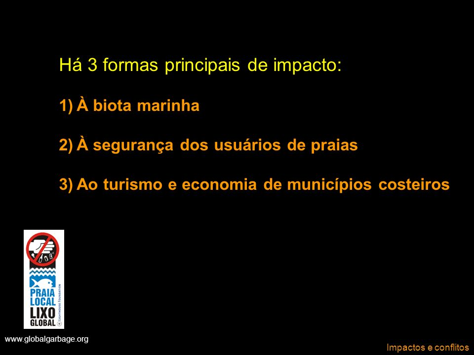 Há 3 formas principais de impacto: