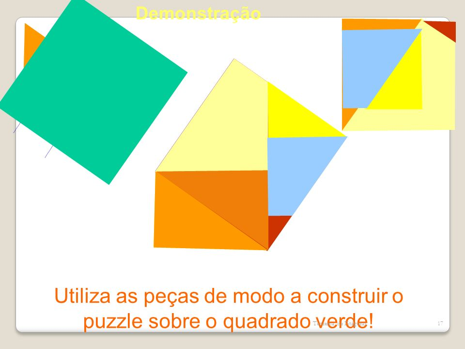 Utiliza as peças de modo a construir o puzzle sobre o quadrado verde!