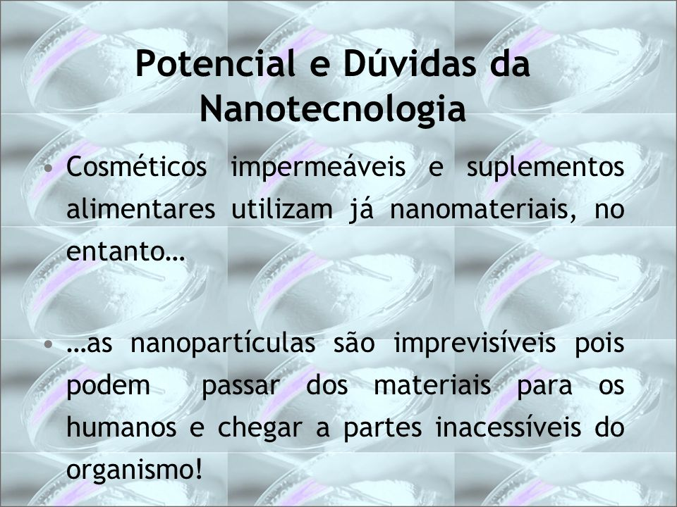 Potencial e Dúvidas da Nanotecnologia