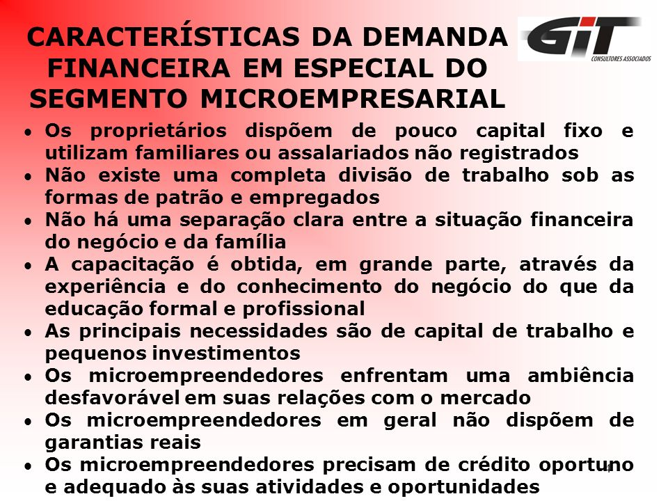CARACTERÍSTICAS DA DEMANDA FINANCEIRA EM ESPECIAL DO SEGMENTO MICROEMPRESARIAL