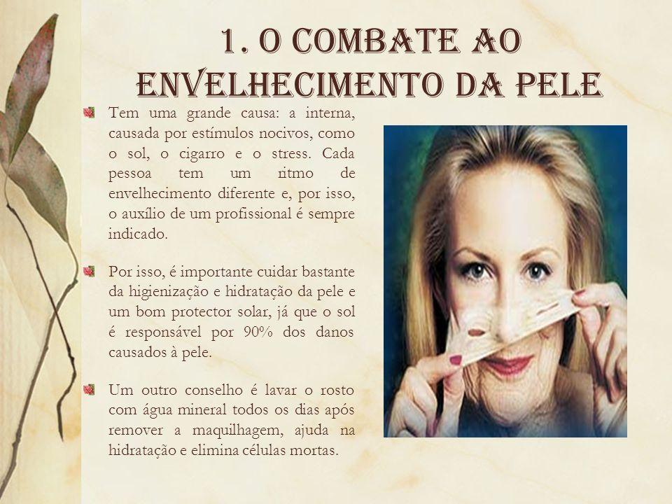 1. O Combate ao envelhecimento da pele
